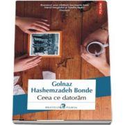 Ceea ce datoram de Golnaz Hashemzadeh Bonde - Traducere din limba suedeza de Gabriella Eftimie