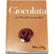 Ciocolata... un Paradis irezistibil