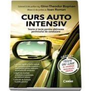 Curs auto intensiv. Teorie si teste pentru obtinerea permisului de conducere de Gino Theodor Bosman (Editia a II-a, revizuita si adaugita)