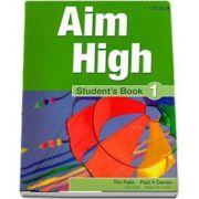 Curs de limba engleza Aim High 1 Students Book - Tim Falla