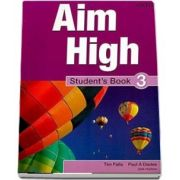 Curs de limba engleza Aim High 3 Students Book - Tim Falla