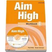 Curs de limba engleza Aim High 4 Wookbook and CD-Rom de Susan Iannuzzi