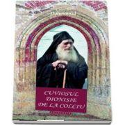 Cuviosul Dionisie de la Colciu - Colectia Duhovnicul (Editie ingrijita de Protos. Dr. Nathanel Neacsu)