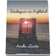 Dialoguri cu sufeltul de Anida Lasto