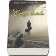 Emigrantele de Dora Alina Romanescu