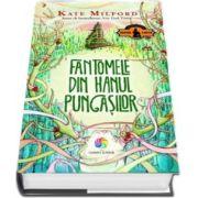 Fantomele din Hanul pungasilor de Kate Milford