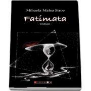 Fatimata - Editia a II-a de Mihaela Malea Stroe