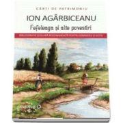 Fefeleaga si alte povestiri de Ion Agarbiceanu - Colectia Carti de patrimoniu