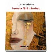 Femeia fara zambet de Lucian Alecsa