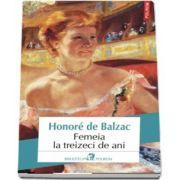 Femeia la treizeci de ani (editia 2018) de Honore de Balzac (Traducere din limba franceza de H. Gramescu)