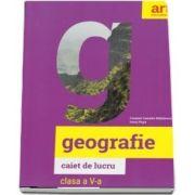 Geografie, caiet de lucru pentru clasa a V-a de Carmen Camelia Radulescu (Avizat M. E. N. 2018)