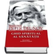 Ghid Spiritual al Sanatatii de Peter Deunov