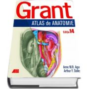 Grant. Atlas de anatomie (Editia a 14) de Anne M. R. Agur