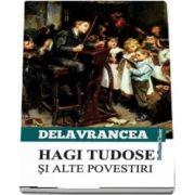 Hagi Tudose si alte scrierii de Barbu Stefanescu Delavrancea