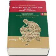 Hronograf den inceputul lumii (Ms. 3517). Studiu lexicologic. Volumul I de Mioara Dragomir