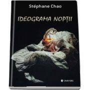 Ideograma noptii de Stephane Chao