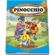 Invat sa citesc Pinocchio cu litere de tipar 3-5 ani (Editie ilustrata)