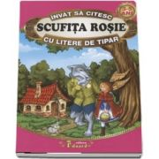 Invat sa citesc Scufita rosie cu litere de tipar 3-5 ani - Editie ilustrata