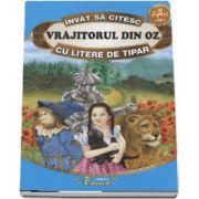Invat sa citesc Vrajitorul din Oz cu litere de tipar 3-5 ani - Editie ilustrata