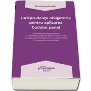 Jurisprudenta obligatorie pentru aplicarea Codului penal - Editia 2018