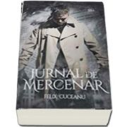 Jurnal de mercenar de Felix Cuceanu