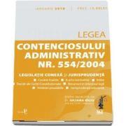 Legea contenciosului administrativ numarul 554-2004, legislatie conexa si jurisprudenta. Legislatie consolidata si index - 4 ianuarie 2018 (Iuliana Riciu)