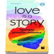 Love is a Story. Tipologiile povestilor romantice de Robert J. Sternberg