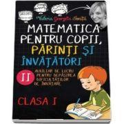 Valerica Georgeta Ionita - Matematica pentru copii, parinti si invatatori - Auxiliar de lucru clasa I, pentru depasirea dificultatilor de invatare, caietul II