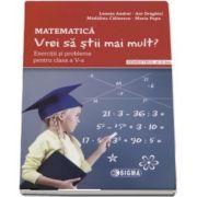Matematica - Vrei sa stii mai mult? Exercitii si probleme pentru clasa a V-a. Semestrul al II-lea de Lenuta Andrei
