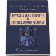 Metastazarea limfatica in cancerul bronho-pulmonar de Natalia Motas