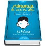Minunea in 365 de zile. Preceptele domnului Browne de R. J. Palacio (Editie Hardcover)
