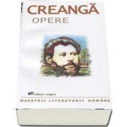 Opere - Ion Creanta (Maestrii literaturii romane)