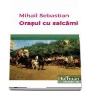 Orasul cu salcami de Mihail Sebastian