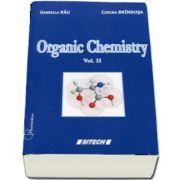 Gabriela Rau - Organic Chemistry. Course for the two year students (Volume II)