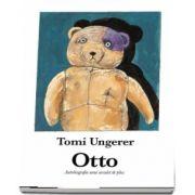 Otto. Autobiografia unui ursulet de plus de Tomi Ungerer