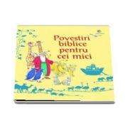 Povestiri biblice pentru cei mici - Repovestire de Louie Stowell (Editie ilustrata)