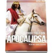 Profetiile din Apocalipsa pentru adolescenti de Seth J. Pierce
