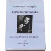 Rezonante vocale de Corneliu Gheorgiu