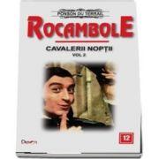 Rocambole 12 - Cavalerii noptii 2 - Ultima aparitie a lui Rocambole du Terrail Ponson