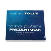 Taina puterii prezentului de Eckhart Tolle - Audiobook in lectura lui Bogdan Serban