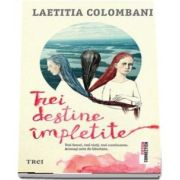 Trei destine impletite de Laetitia Colombani
