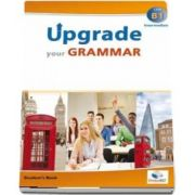 Upgrade your Grammar - Intermediate B1 - Students Book