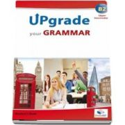 Upgrade your Grammar - Upper Intermediate B2 - Students Book
