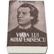 Viata lui Mihai Eminescu de George Calinescu
