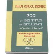 200 de identitati si inegalitati cu (partea intreaga) de Mihai Onucu Drimbe