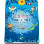 30 de povesti magice de seara. Volum de povesti bilingv Roman-Englez (Editie ilustrata)