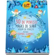 30 de povesti magice de seara. Volum de povesti bilingv Roman-German. Editie ilustrata