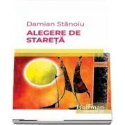 Alegere de stareta de Damian Stanoiu - Colectia Hoffman esential 20