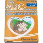 Ariciul alege sa fie bun prieten - Agresivitatea la copii - Colectia ABC-ul povestilor terapeutice (Ioana Omut Cherechianu)