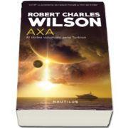 Axa de Robert Charles Wilson - Al doilea volum din seria Turbion